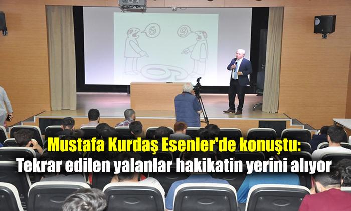 Mustafa Kurdaş Esenler'de konuştu