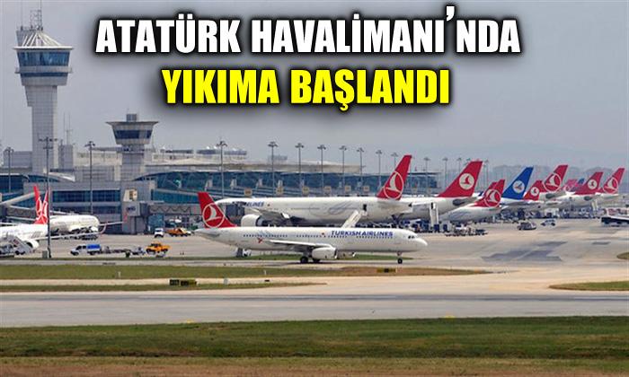 Atatürk Havalimanı'nda yıkıma başlandı