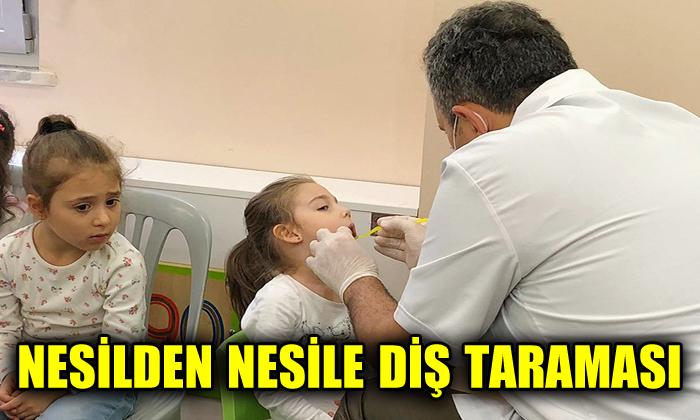 Nesilden nesile diş taraması