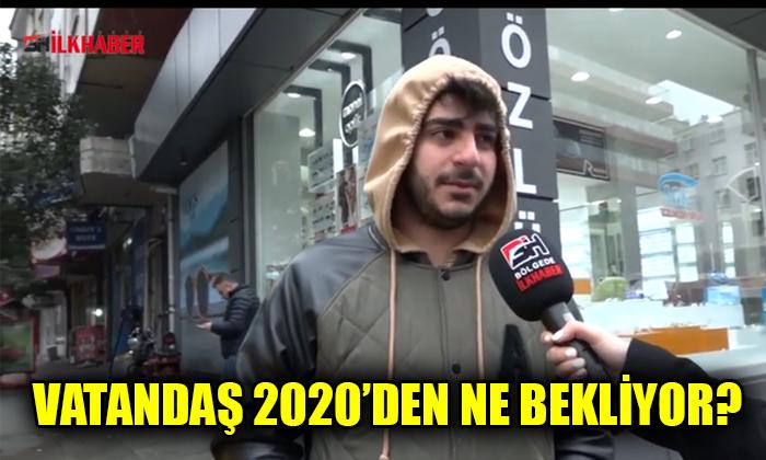 Vatandaş 2020'den ne bekliyor?