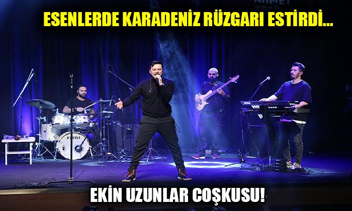 Esenler'de Karadeniz rüzgarı estirdi… Ekin Uzunlar coşkusu!