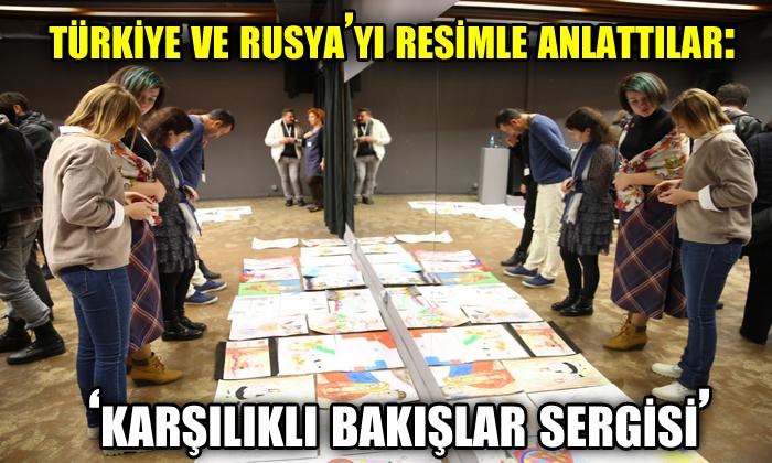 Türkiye ve Rusya'yı resimle anlattılar: 'Karşılıklı bakışlar' sergisi