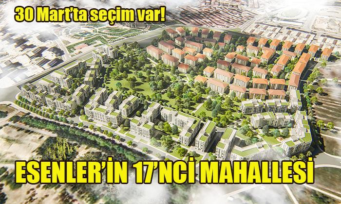 ESENLER'İN 17'NCİ MAHALLESİ