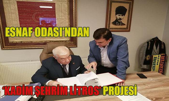 ESNAF ODASI'NDAN  KADİM ŞEHRİM LİTROS PROJESİ
