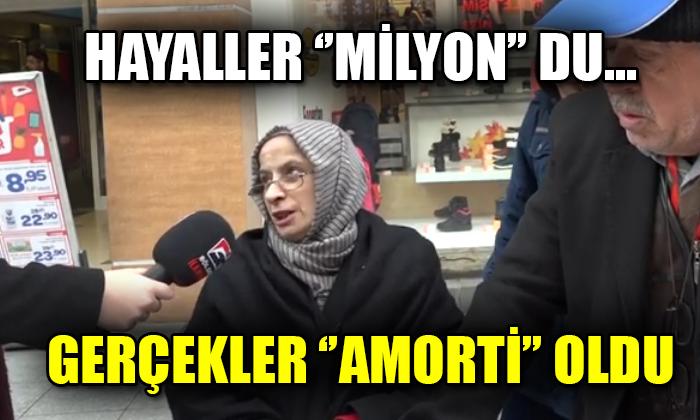 """Hayaller """"Milyon""""du… Gerçekler """"Amorti"""" oldu"""