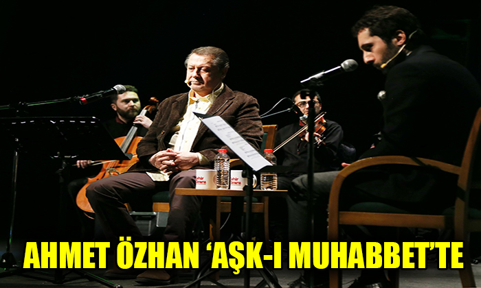 AHMET ÖZHAN 'AŞK-I MUHABBET'TE