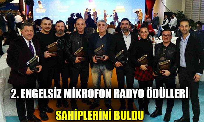 2. Engelsiz Mikrofon Radyo Ödülleri sahiplerini buldu