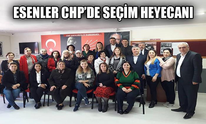 ESENLER CHP'DE SEÇİM HEYECANI