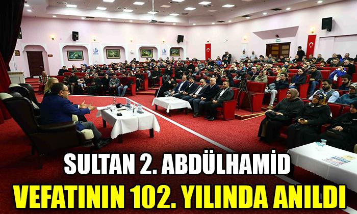 Sultan 2. Abdülhamid vefatının 102. yılında anıldı