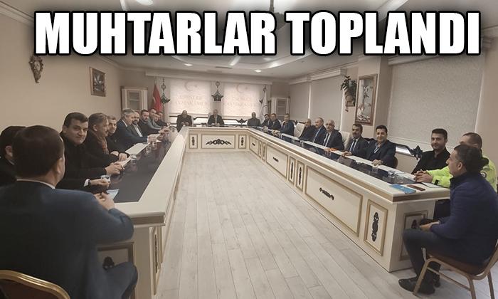 MUHTARLAR TOPLANDI