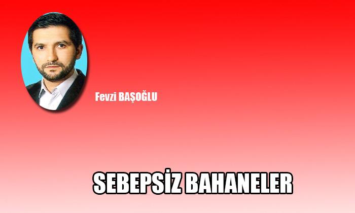 SEBEPSİZ BAHANELER!
