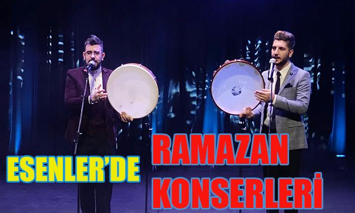 ESENLER'DE RAMAZAN KONSERLERİ