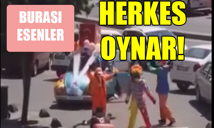 BURASI ESENLER… HERKES OYNAR!