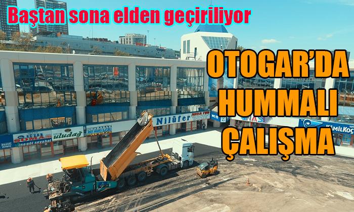 OTOGAR'DA HUMMALI ÇALIŞMA
