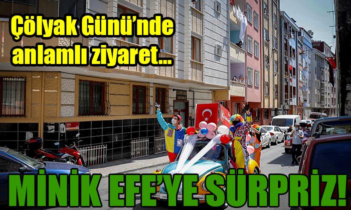 MİNİK EFE'YE SÜRPRİZ!