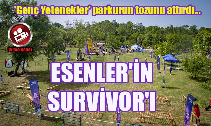 ESENLER'İN SURVİVOR'I