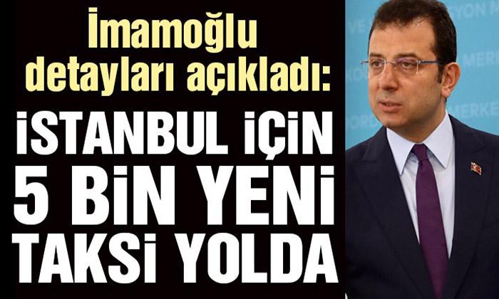 İSTANBUL'A 5 BİN TAKSİ Mİ GELİYOR?