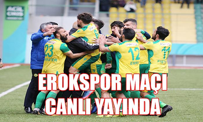 EROKSPOR MAÇI CANLI YAYINDA