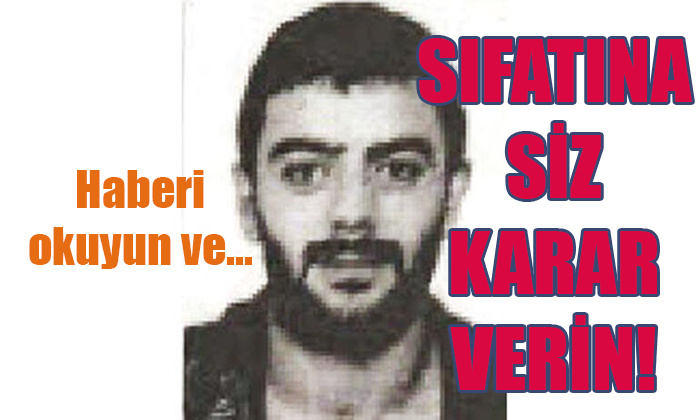SIFATINA SİZ KARAR VERİN!