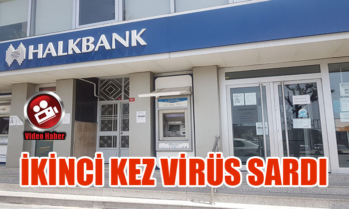 VİRÜS BANKAYI İKİNCİ KEZ SARDI