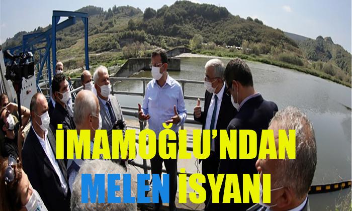 """İMAMOĞLU'NDAN """"MELEN BARAJI"""" İSYANI"""